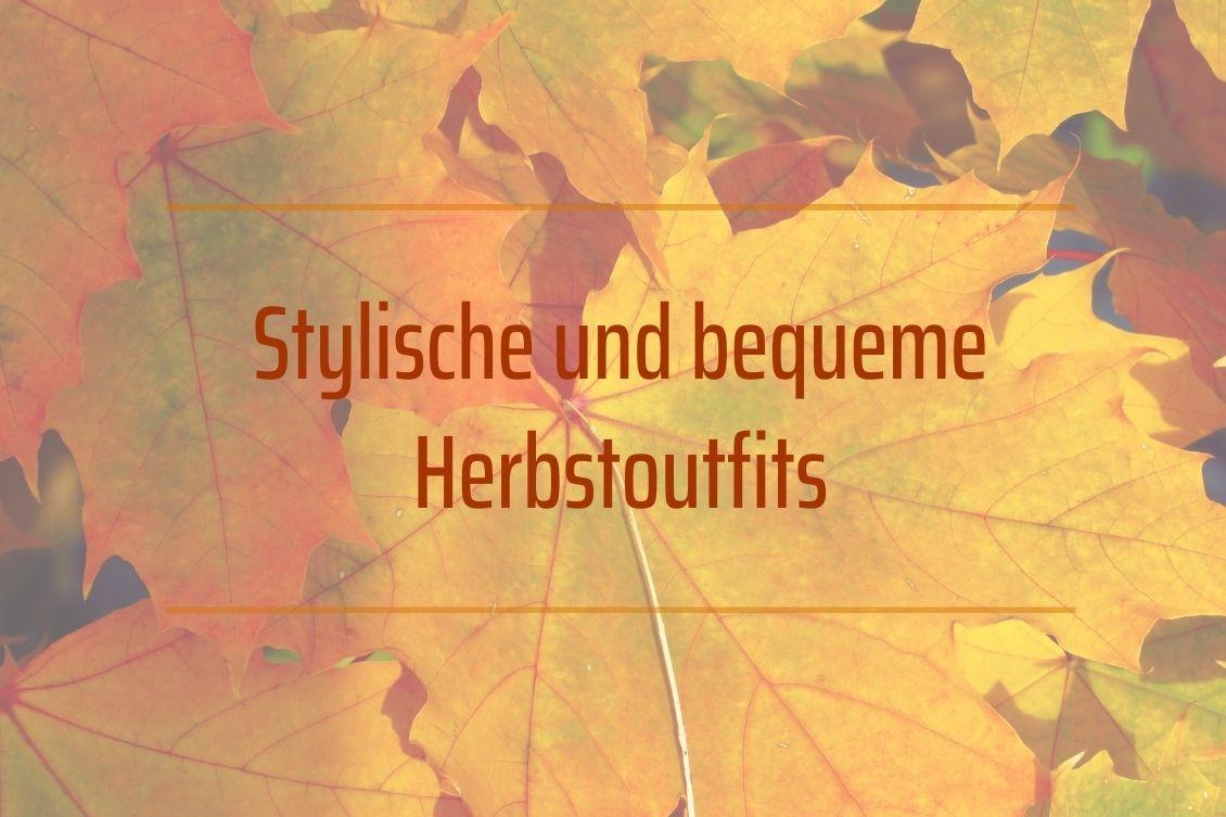 Stylische und bequeme Herbstoutfits