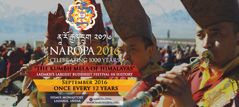 "The Drukpa order announces dates for the once-in-12-years Naropa Festival; invites everyone to be a part of the largest Buddhist Festival in the world.  Ladakh based Drukpa Order - the leading sect of Himalayan Buddhism announced the dates for the 'Naropa 2016' – a grand spiritual celebration that happens once in 12 years. Christened after the Indian scholar-saint Naropa, this is the biggest and most prominent Buddhist festival in the world and attracts tourists from across the globe. Referred to as the ""KumbhMela of the Himalayas"", the Naropa Festival 2016 commemorates the millennial birth anniversary of Naropa in a month-long celebration throughout September at Hemis Monastery, the seat of the Drukpa Order in Leh.  Half a million people are expected to attend the festival this year, that promises to be a unique mix of spirituality, culture and diversity. It will feature performances by Bollywood celebrities and several high profile dignitaries from across the globe. His Eminence Drukpa Thuksey Rinpoche, one of the regents of the Drukpa Order, announced the dates of Naropa 2016 at the recently concluded Hemis Festivalin Leh.  Naropa is the patron Saint of the Drukpa Order whose life heralded the beginning of a rich tradition in Buddhist philosophy. Himalayan Buddhism and its offshoots across Central Asia are steeped in the teachings of Naropa who played a defining role in shaping the culture and identity of various communities. Saint Naropa resided in Ladakh, where he mastered the ""Six Yogas of Naropa."" These are now meditational pillars of Vajrayana Buddhism, and are fundamental to nearly every school and lineage of the greater Himalayas. His message of experiential learning and active compassion continue to be the fundamental principles of the Drukpa Order and have earned the lineage a robust global following.  The Naropa Festival will feature an elaborate ceremony where His Holiness the Gyalwang Drukpa– spiritual head of the Drukpa Order who is revered as Naropa's reincarnation, shall don the Six Bone Ornaments that are the physical legacy of Saint Naropa– left behind after his liberation."