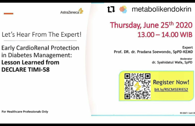 "Webinar  ""Early CardioRenal Protection in Diabetes Management: Lesson Learned from DECLARE TIMI-58""    Kamis, 25 Juni 2020, 13.00-14.00 WIB"