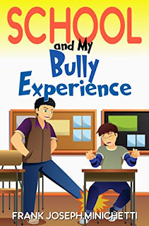School and My Bully Experience - delightful and informative bully stories by Frank Joseph Minichetti