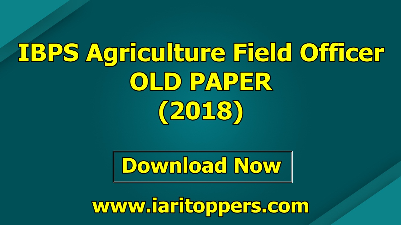 IBPS Agriculture Field Officer IBPS AFO OLD Paper 2018