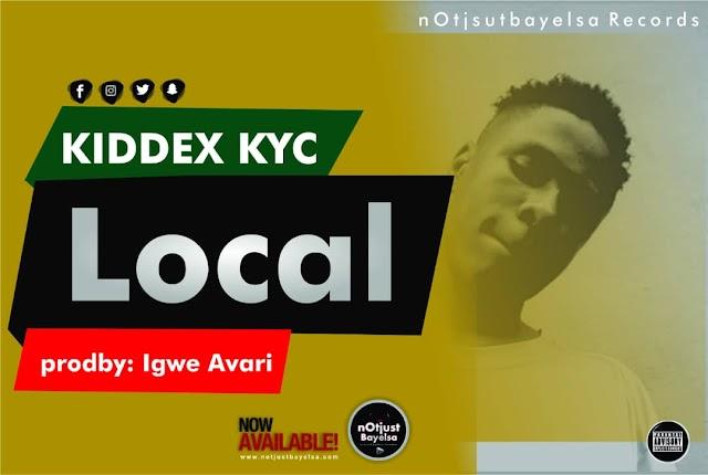 Music || Kiddex Kyc - Local @Kiddexkyckyc