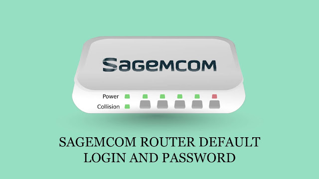 Sagemcom Router Default Login And Password