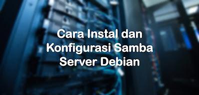 Instalasi dan Konfigurasi File Server pada Debian ( Samba )