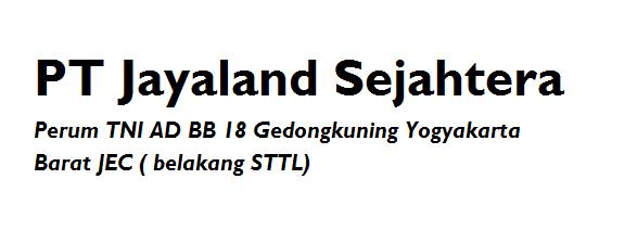 INFO Terbaru Lowongan Kerja SMK D3 PT.Jayaland Sejahtera Yogyakarta