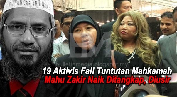 19 Aktivis Fail Tuntutan Mahkamah Mahu Zakir Naik Ditangkap, Diusir