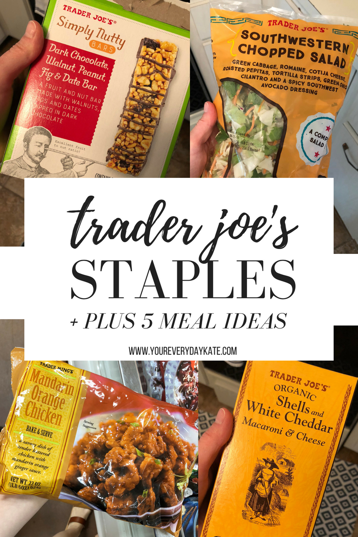 My Trader Joe\'s Staples + 5 Quick & Easy Meal Ideaseveryday kate
