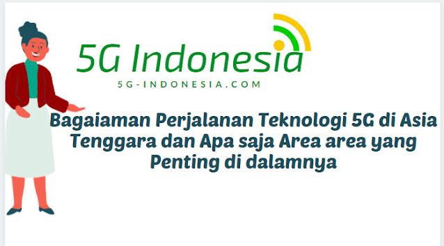 Perjalanan Teknologi 5G di Asia Tenggara