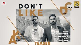 DON'T LIKE (डोंट लाइक Lyrics in Hindi) - Goldy Desi Crew | Karan Aujla
