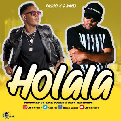 Download new Audio by Rasco ft G Nako - Holala
