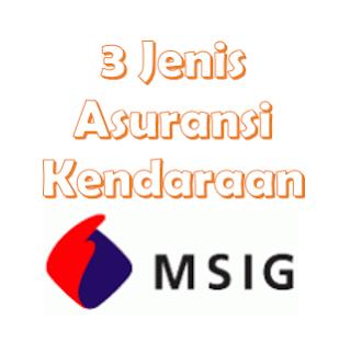 √ 3 Jenis Asuransi Kendaraan MSIG, Berkendara Tanpa Cemas