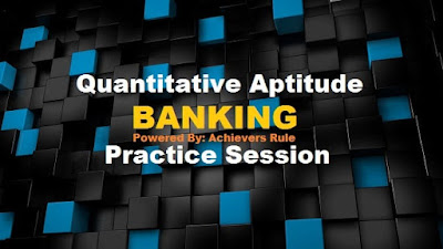 Quantitative Aptitude: Practice Test for Bank Exam