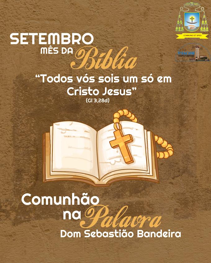 Bíblia: luz, caminhada, devoção e sacrifício - Comunhão da Palavra do mês de setembro de 2021
