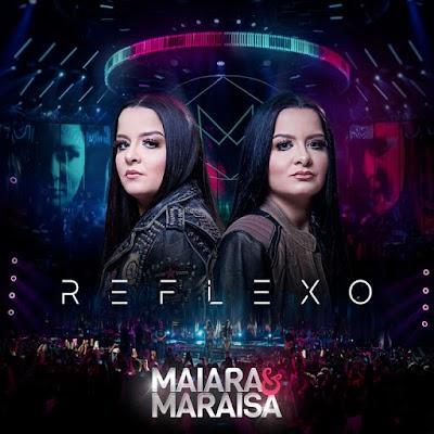 CD Maiara e Maraisa - Reflexo [Deluxe] (Ao vivo)