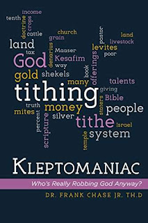 Kleptomaniac: Who's Really Robbing God Anyway? - An epic theological religious manifesto by Dr. Frank Chase Jr