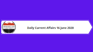 Daily Current Affairs 16 June 2020