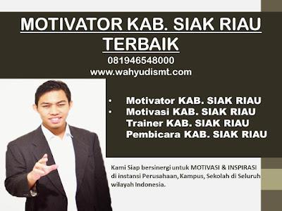 Motivator KAB. SIAK RIAU TERBAIK / MOTIVATOR KAB. SIAK RIAU 081946548000 Motivator TRAINING  MOTIVASI KARYAWAN KAB. SIAK RIAU, Motivator Di TRAINING  MOTIVASI KARYAWAN KAB. SIAK RIAU, Jasa Motivator TRAINING  MOTIVASI KARYAWAN KAB. SIAK RIAU, Pembicara Motivator TRAINING  MOTIVASI KARYAWAN KAB. SIAK RIAU, Motivator Terkenal KAB. SIAK RIAU, Motivator keren TRAINING  MOTIVASI KARYAWAN KAB. SIAK RIAU, Sekolah Motivator di KAB. SIAK RIAU, TRAINING  MOTIVASI KARYAWAN KAB. SIAK RIAU, Daftar Motivator Di TRAINING  MOTIVASI KARYAWAN KAB. SIAK RIAU, Nama Motivator Di KAB. SIAK RIAU, Seminar Motivasi KAB. SIAK RIAU