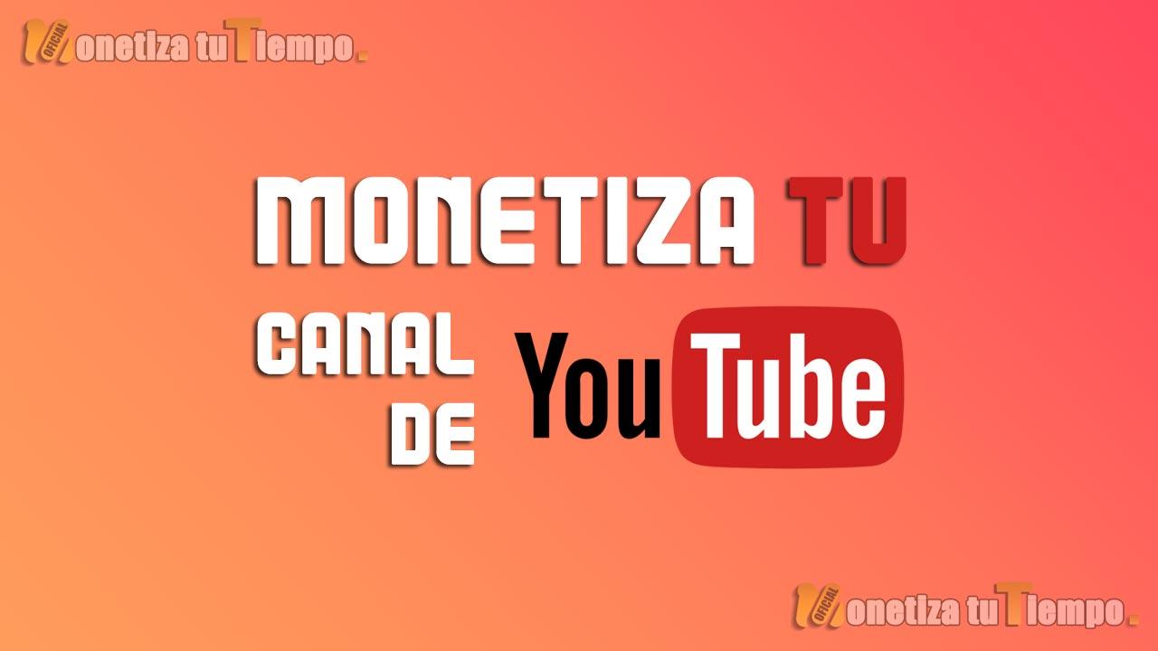 Como monetizar mi canal de YouTube