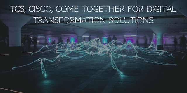 TCS, Cisco, come together for digital transformation solutions