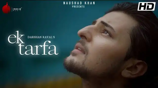 Darshan Raval Song Ek Tarfa Lyrics | Latest Hindi Songs 2020