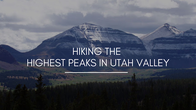 Hiking the Highest Peaks in Utah Valley