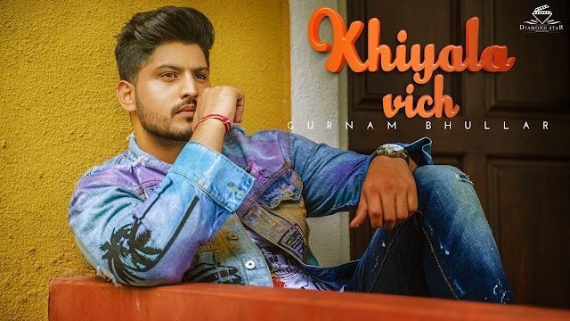 Gurnam bhullar | khiyala vich Song Lyrics | punjabi song 2020 Lyrics Planet