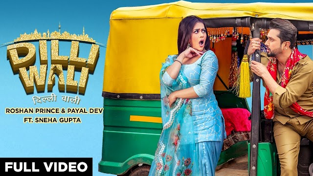 Dilli Wali Lyrics - Roshan Prince, Payal Dev - Lyrics And Reviews