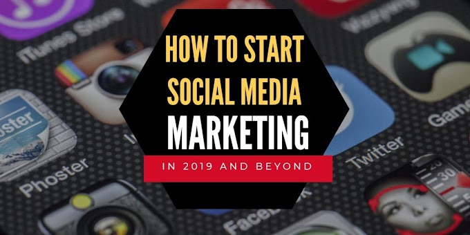 How To Do Social Media Marketing In 2019 And Beyond.