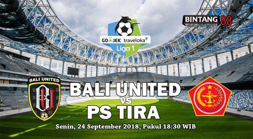 Prediksi Bali United vs PS Tira 24 September 2018