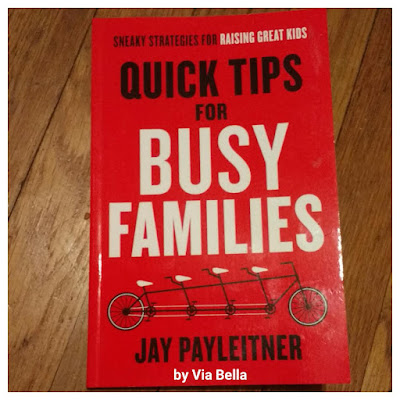 Quick Tips for Busy Families, book review, via bella, tips, parenting, busy families, raising kids, tips,