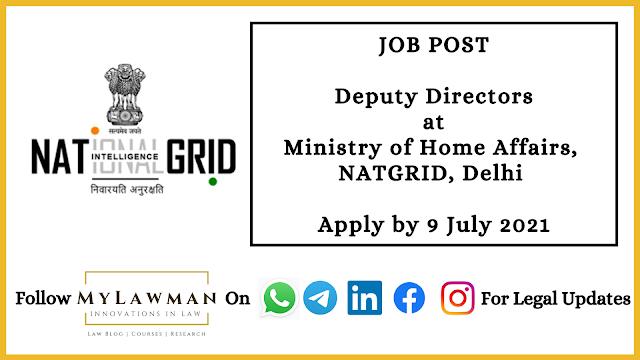 [Job Post] Deputy Directors at Ministry of Home Affairs, NATGRID, Delhi [Apply by 9 July 2021]
