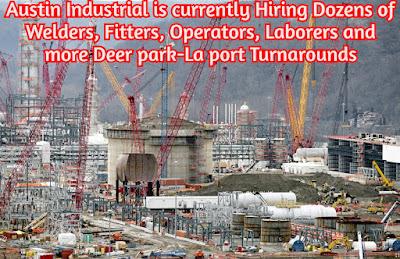 Austin Industrial is currently Hiring Dozens of Positions Deer park-La port Turnarounds.