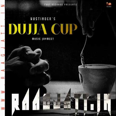 Dujja Cup by Hustinder lyrics
