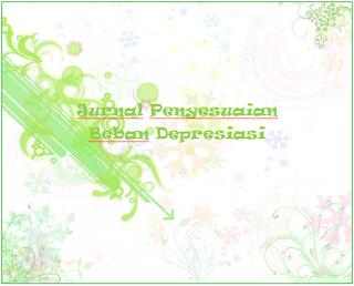 Jurnal Penyesuaian Depresiasi Aset Tetap
