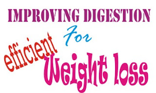 improving digestion for efficient weight loss
