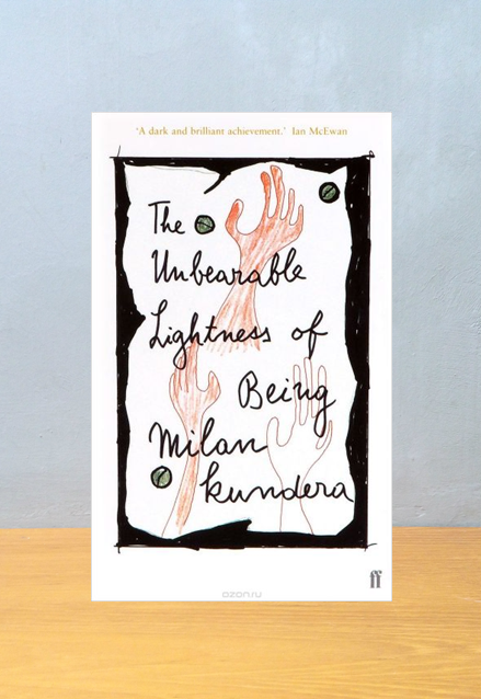 The Unbearable Lightness of Being,Milan Kundera