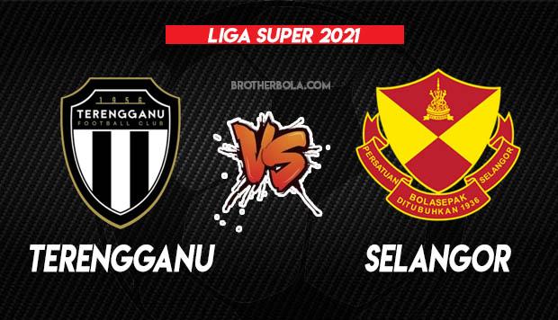Live Streaming Terengganu vs Selangor Liga Super 9.3.2021