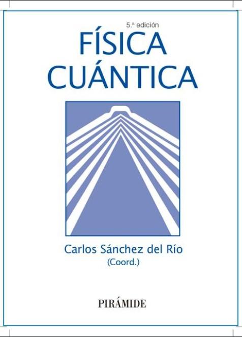 Física cuántica 5ta Edición Carlos Sánchez del Río en pdf