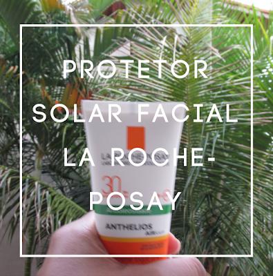 Capa: Resenha do protetor solar facial da marca La Roche-Posay