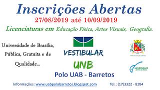 INSCRIÇÕES PRORROGADAS... Processo Seletivo UAB - UnB Polo Barretos-SP - EAD Licenciaturas em Educação Física, Artes Visuais e Geografia - Inscrições até 10/09/2019 às 18:00 hs horário de Brasília-DF  (UAB - POLO BARRETOS)