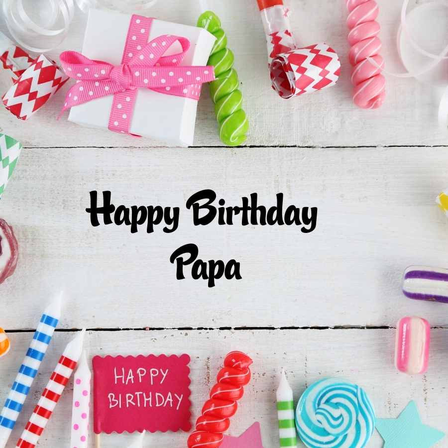 best birthday wishes for papa