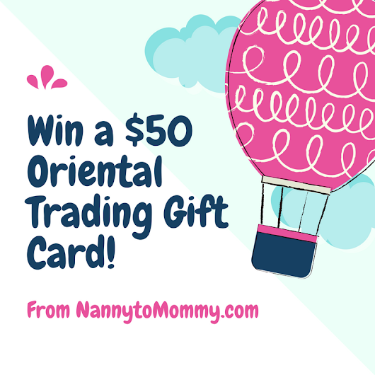 Enter to WIN a $50 Oriental Trading Gift Card!