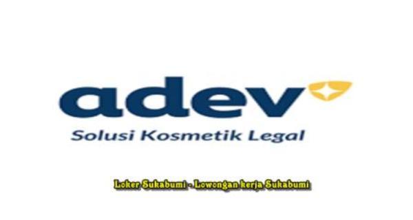 Lowongan Kerja PT ADEV Natural Indonesia Bogor Terbaru