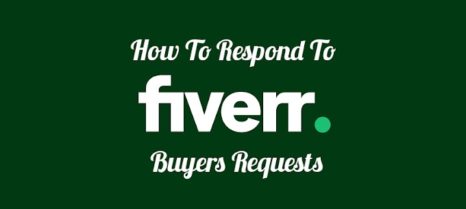 How Do You Respond To Buyers Requests On Fiverr?