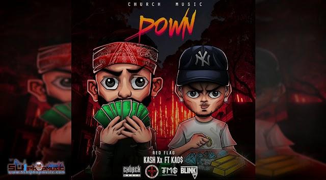 Kash Xx-Down(Ft.KAO$)