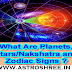 What Are Planets, Stars or Nakshatra and Zodiac Signs ?