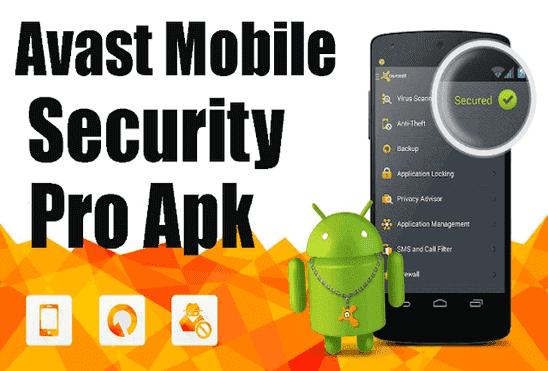 تحميل تطبيق Avast Mobile Security Pro Apk عملاق الحمايه من الفيروسات إصدار مدفوع للأندرويد