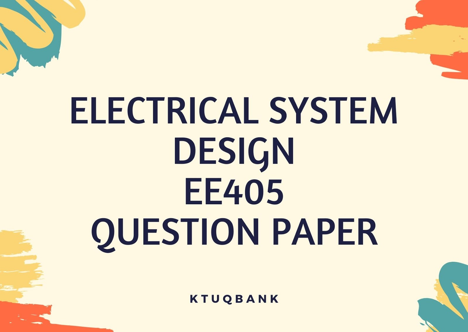 Electrical system design | EE405 | Question Papers (2015 batch)