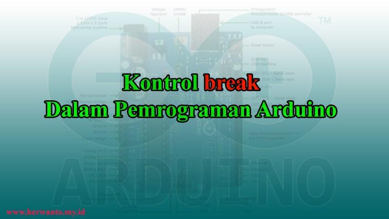 Pernyataan Break Dalam Pemrograman Arduino