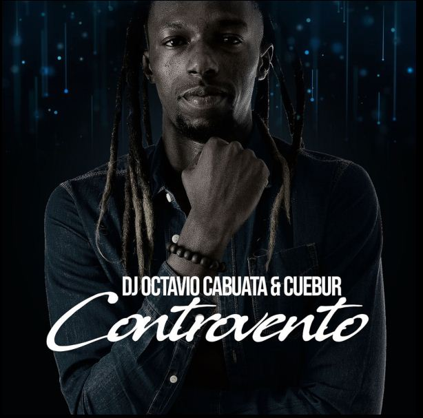 DJ Octavio Cabuata  Feat. Cuebur - Controvento